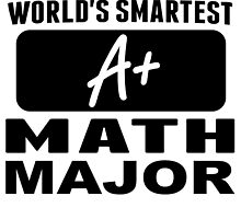 World's Smartest Math Major by GiftIdea