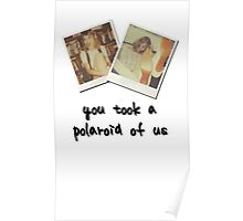 You Took A Polaroid Of Us (Black letters) Poster