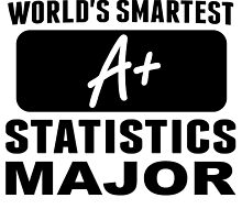 World's Smartest Statistics Major by GiftIdea