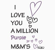 I love you a Million Purple M&M's by PlanBee