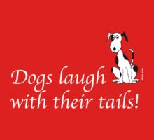 Deefa dog - Dogs laugh with their tails by Sandra O'Connor