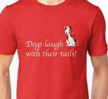 Deefa dog - Dogs laugh with their tails Unisex T-Shirt