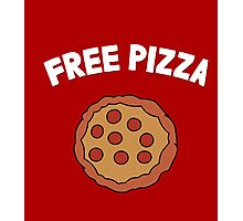 The pizza is free! Photographic Print