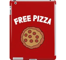 The pizza is free! iPad Case/Skin