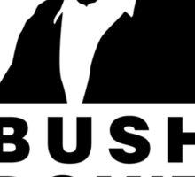 """Bush don't skate"" Sticker"