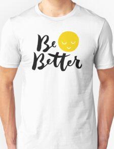 Brush lettering design - Be Better Unisex T-Shirt