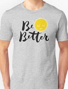 Brush lettering design - Be Better T-Shirt