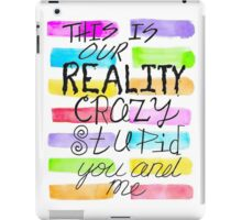 this is our reality colored iPad Case/Skin