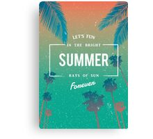 Lets fun in the summer sun quote Canvas Print