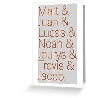 Matt & Juan & Lucas & Noah & Jeurys & Travis & Jacob.  Greeting Card