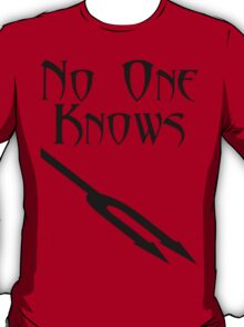 No One Knows T-Shirt