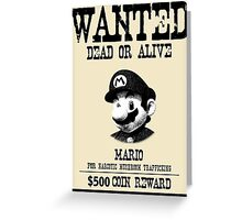 WANTED: MARIO Greeting Card