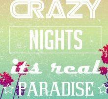 Hot summer crazy nights Sticker