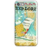 Explore Bravely  iPhone Case/Skin