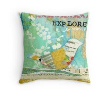 Explore Bravely  Throw Pillow