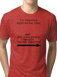 Brooklyn Nine Nine - Detective Terrible Detective Quote Tri-blend T-Shirt