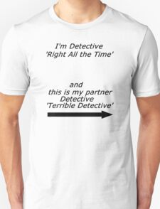 Brooklyn Nine Nine - Detective Terrible Detective Quote Unisex T-Shirt