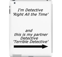 Brooklyn Nine Nine - Detective Terrible Detective Quote iPad Case/Skin