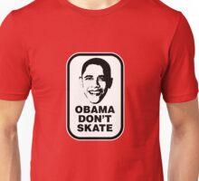 OBAMA DON'T SKATE Unisex T-Shirt