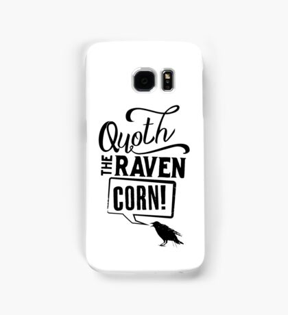 Quoth The Raven, Corn! Samsung Galaxy Case/Skin