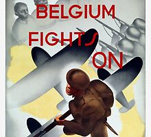 Belgium Fights On -- WW2 Poster by warishellstore