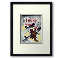 Belgium Fights On -- WW2 Poster Framed Print