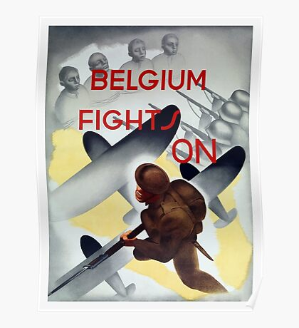 Belgium Fights On -- WW2 Poster Poster