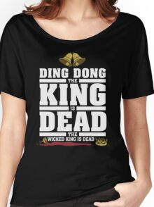 Ding Dong the King is Dead Women's Relaxed Fit T-Shirt