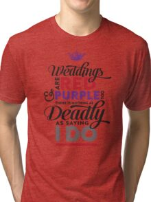 Deadly Weddings Tri-blend T-Shirt
