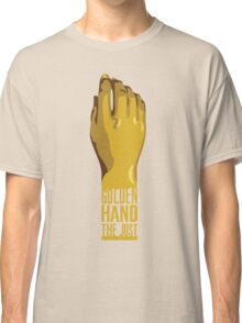 Golden Hand the Just Classic T-Shirt