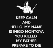 Keep Calm and You Killed my father, Prepare to die by KewlZidane
