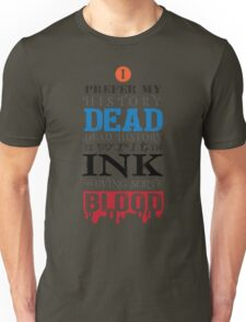 I prefer my history dead T-Shirt