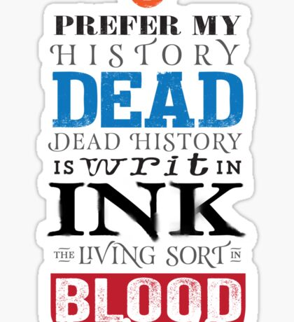 I prefer my history dead Sticker