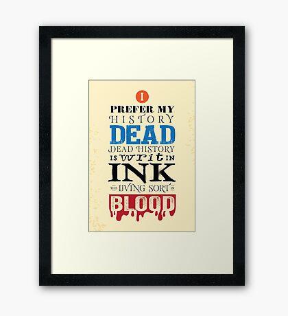 I prefer my history dead Framed Print