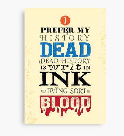 I prefer my history dead Canvas Print