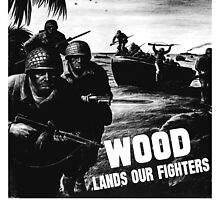 Wood Lands Our Fighters -- WW2 Propaganda by warishellstore