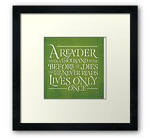 A Reader Lives A Thousand Lives Framed Print