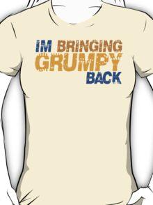 I'm bringing grumpy back T-Shirt