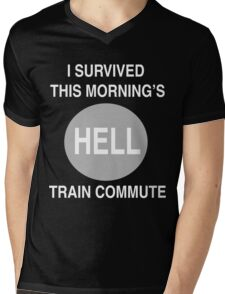 I Survived This Morning's Hell Train Commute Mens V-Neck T-Shirt