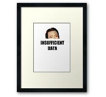 INSUFFICIENT DATA Framed Print