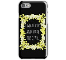 I Make Pies iPhone Case/Skin
