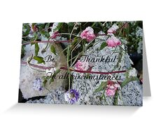 Be Thankful, 1 Thess,5:18 Greeting Card