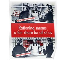 Rationing Means A Fair Share For All Of Us Poster