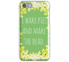 I Wake Pies iPhone Case/Skin
