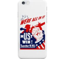 We're All In It -- WWII Poster iPhone Case/Skin