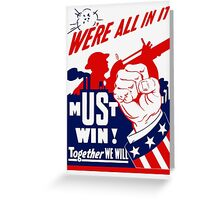 We're All In It -- WWII Poster Greeting Card