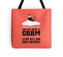 There is only one god and his name is GRRM Tote Bag