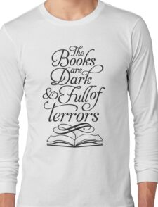 The Books are Dark and Full of Terrors T-Shirt