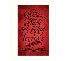 The Books are Dark and Full of Terrors Art Print