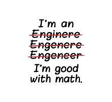 I'm an Engineer I'm Good at Math by CreativeAngel
